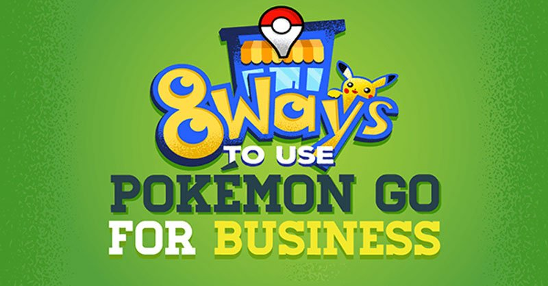 8 Ways to Use Pokémon Go for Your Business